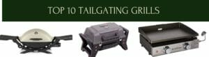 Top 10 Tailgating Grills