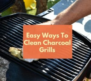 Easy Ways To Clean A Charcoal Grill