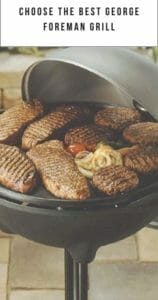 How To Choose The Best George Foreman Grill