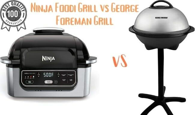 Ninja Foodi Grill Vs George Foreman Grill