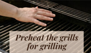 Preheat The Grills For Grilling