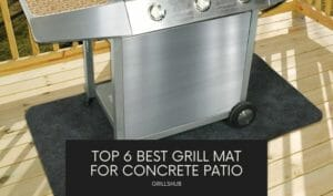 Top 6 Best Grill Mat For Concrete Patio