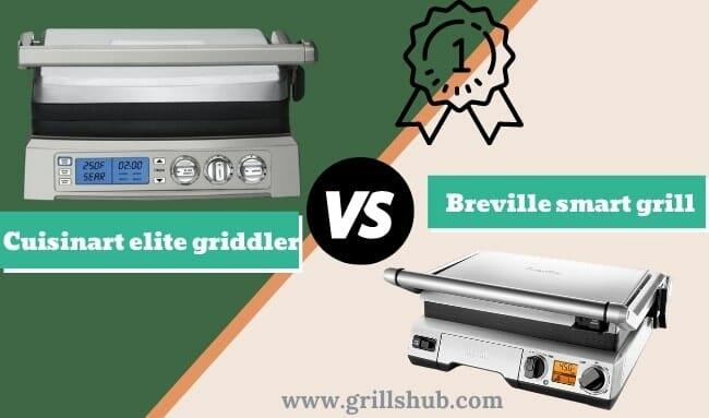 Cuisinart Elite Griddler Vs Breville Smart Grill