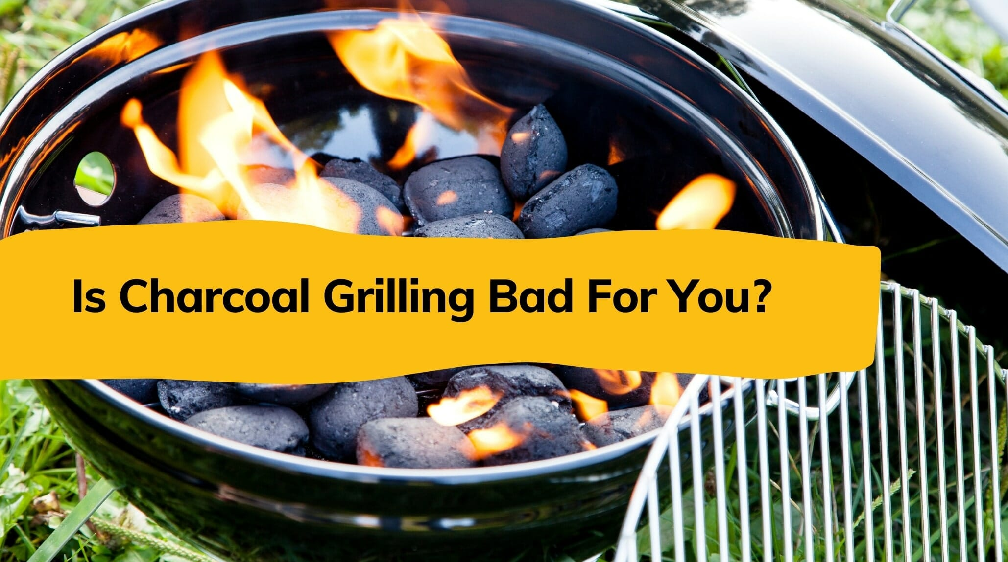is charcoal grilling bad for you