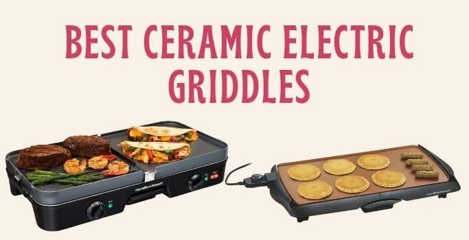 best ceramic electric griddles