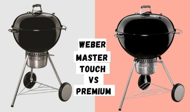 weber master touch vs premium